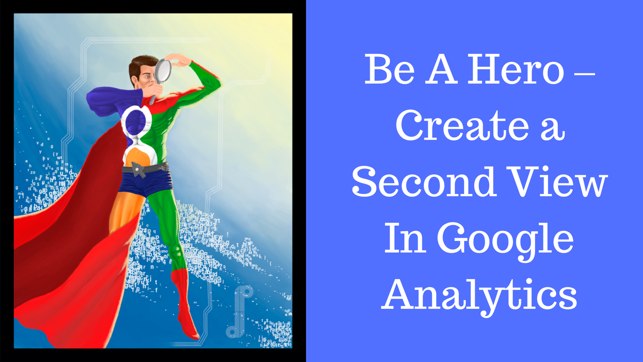 Create a Second View In Google Analytics