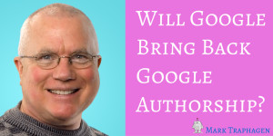 Will Google Bring Back Google Authorship?