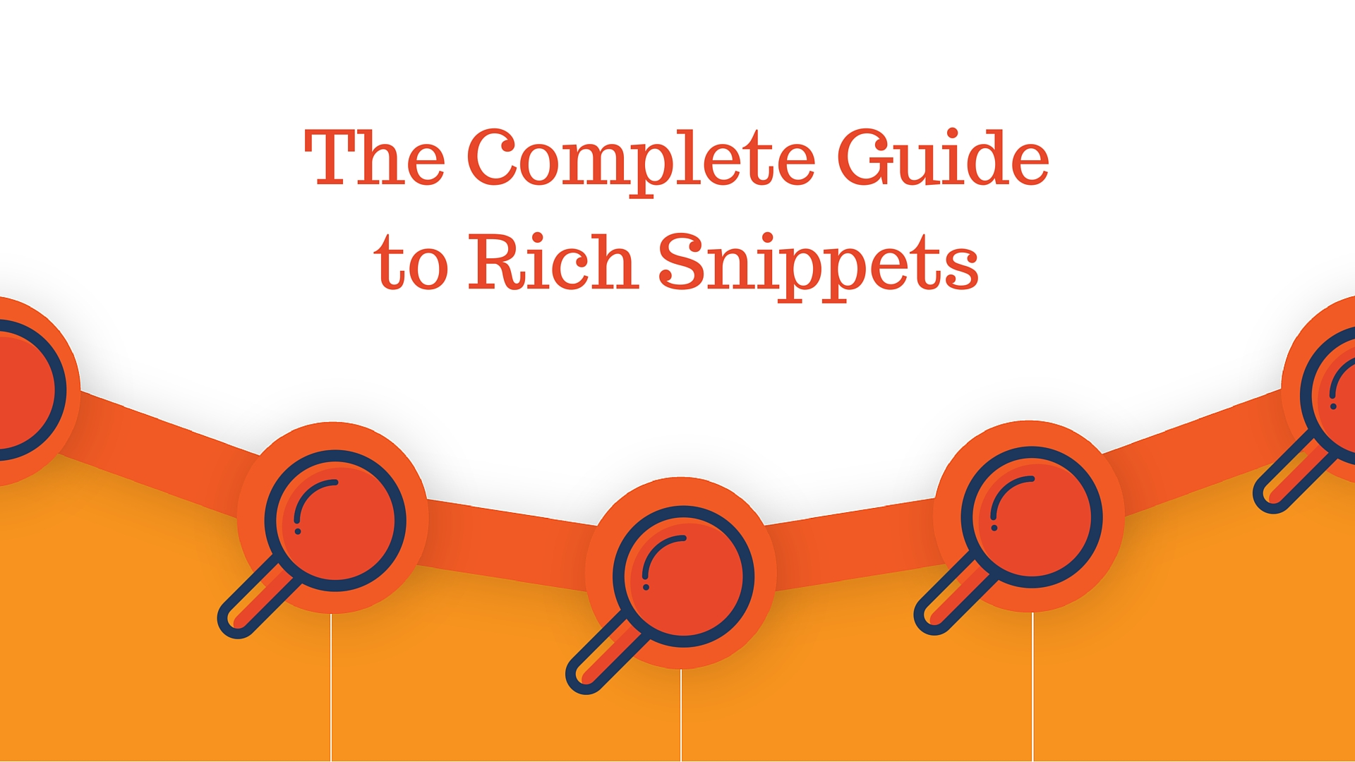 The Complete Guide to Rich Snippets