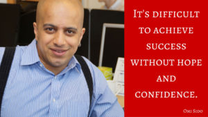 """It's difficult to achieve success without hope and confidence."" Omi Sido"