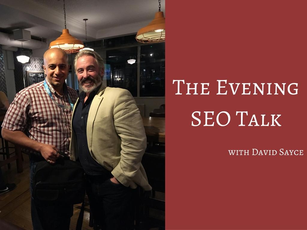 The Evening SEO Talk with David Sayce