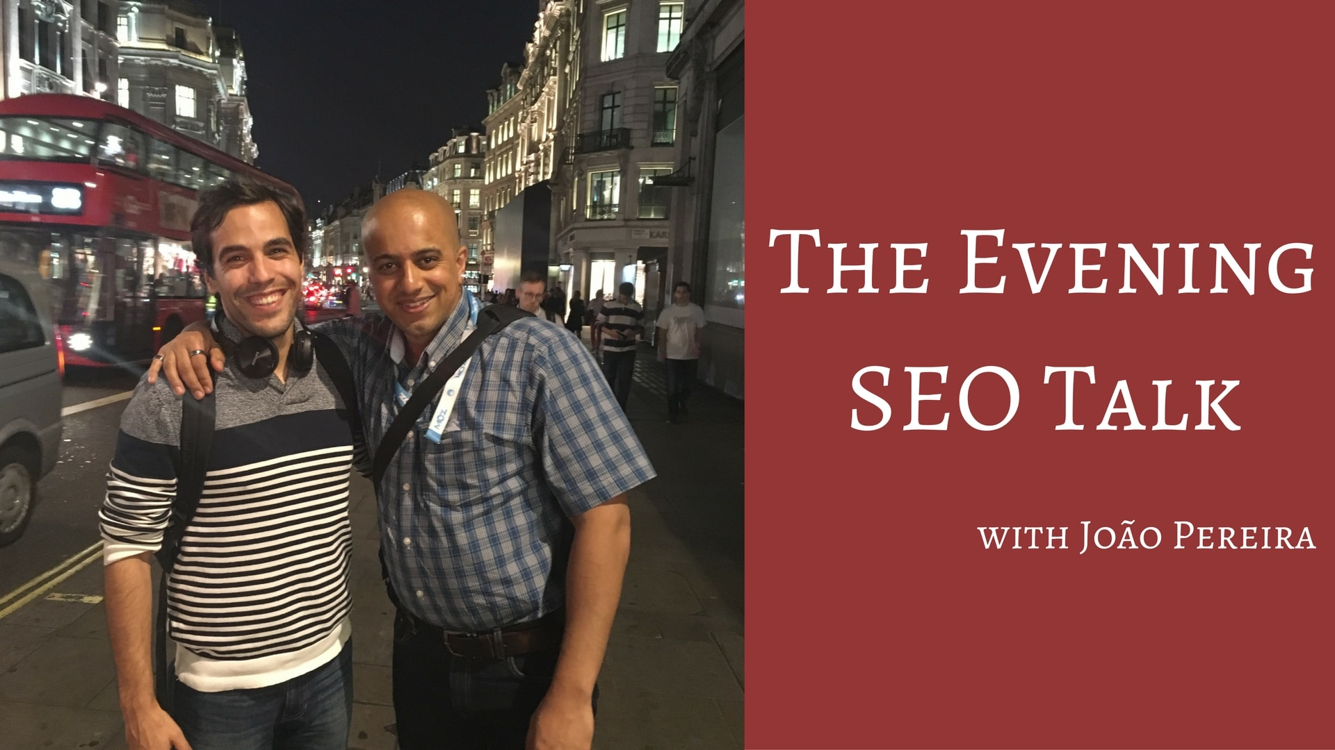 The Evening SEO Talk with with João Pereira