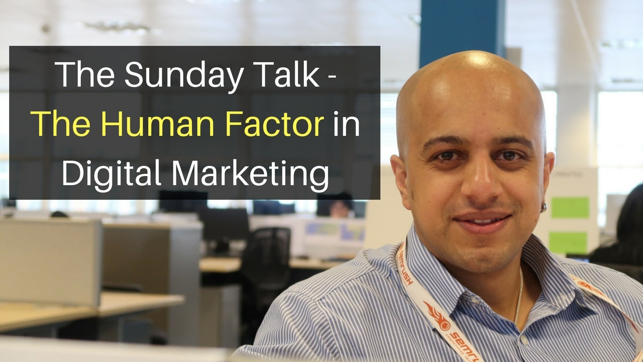 The Sunday Talk - The Human Factor in Digital Marketing