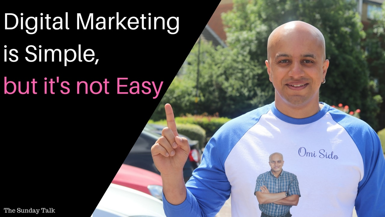 The Sunday Talk – Digital Marketing is Simple but it's not Easy