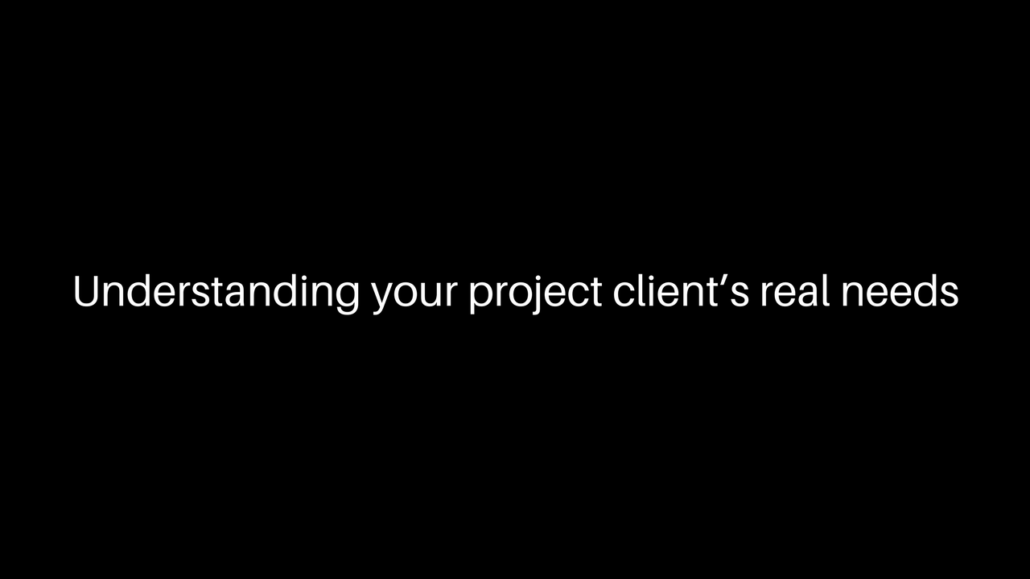 Understanding Your Project Client's Real Needs