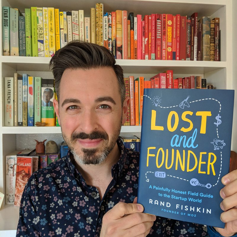 Rand Fishkin - Lost and Founder: A Painfully Honest Field Guide to the Startup World