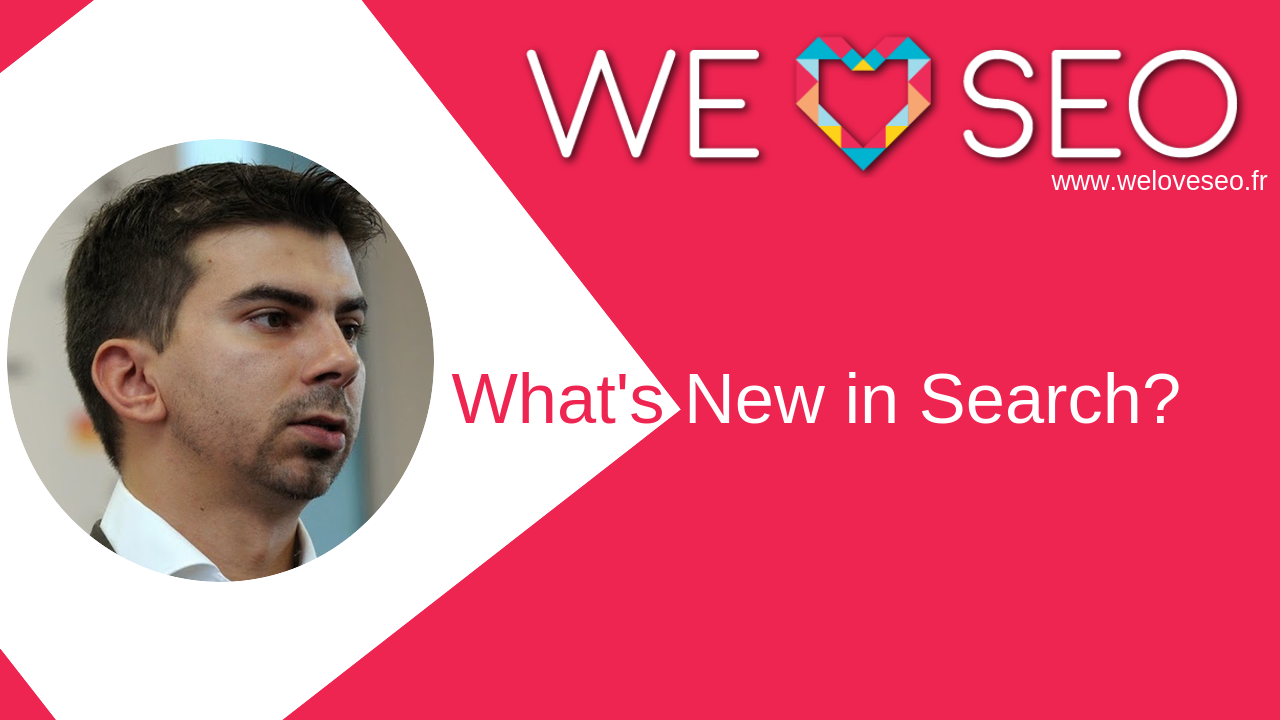 What's New in Search? | We Love SEO