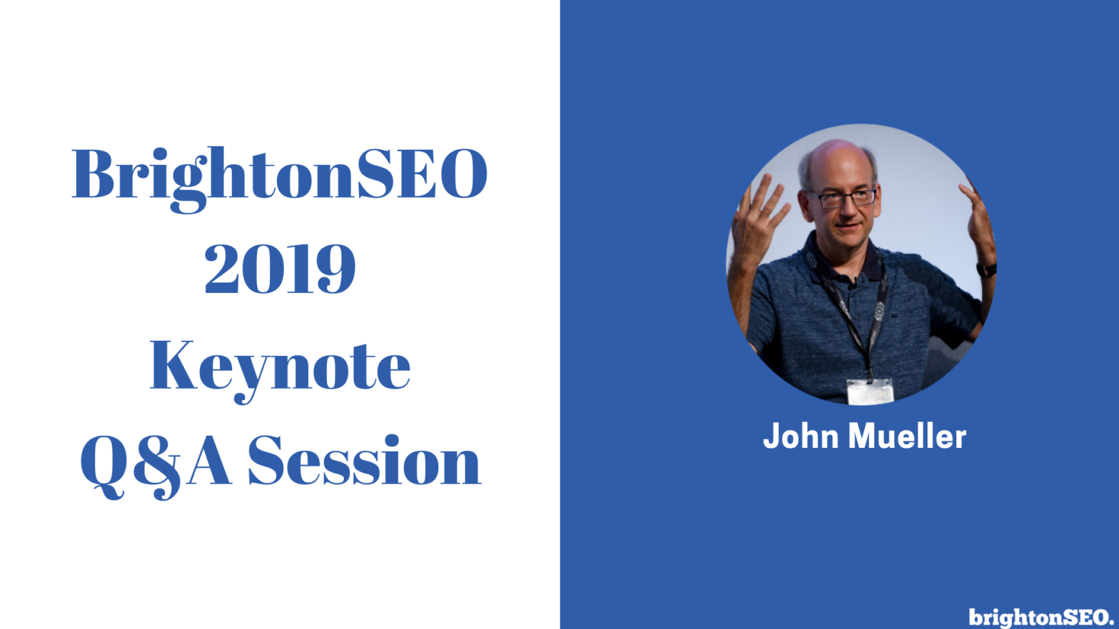 BrightonSEO 2019 Keynote Q&A Session with John Mueller