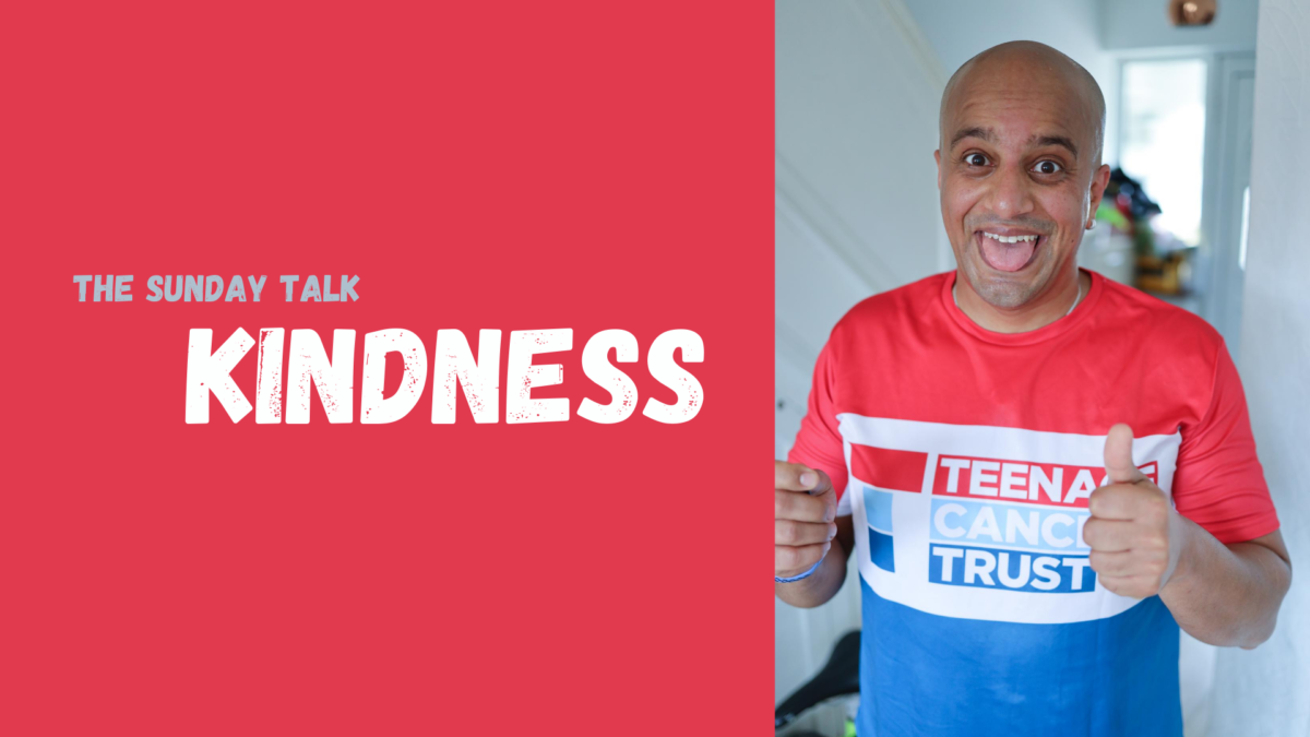 The Sunday Talk – Kindness