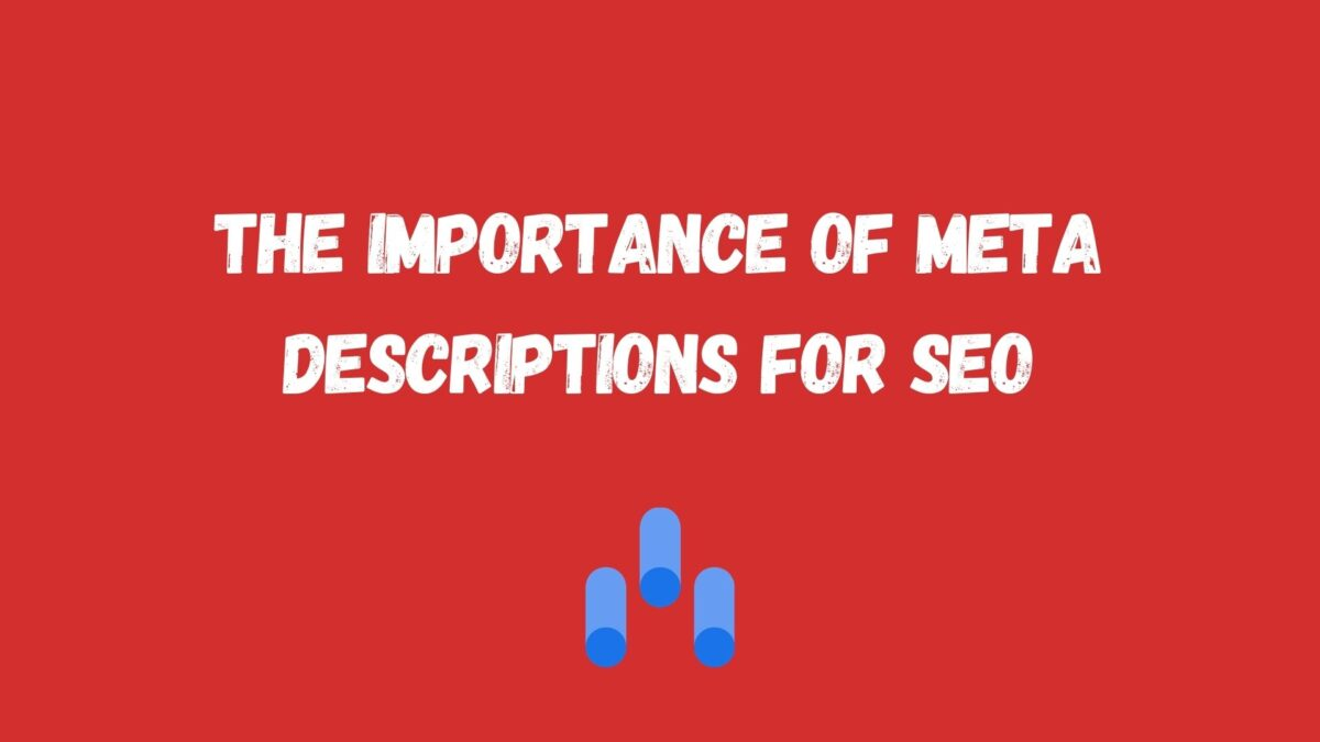 The Importance of Meta Descriptions for SEO